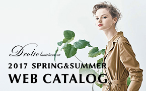 ≪第2弾公開!≫ 2017 Spring&Summer Collection